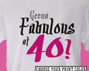 Personalized Fabulous 40th Birthday T-Shirt