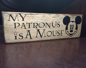 My Patronus is a Mouse -- Harry Potter & Disney Wood Home Decor / Sign | Mickey Mouse | Expecto Patronum