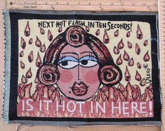 Next Hot flash in ten seconds    tapestry