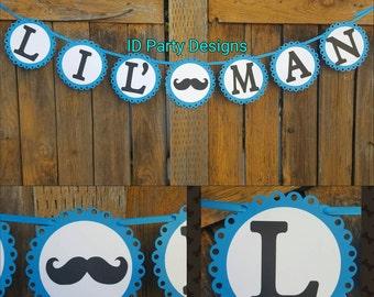 Lil' MAN   Little Man   MUSTACHE   Baby Shower Banner   Birthday Banner   First Birthday   Embossed   Fancy  