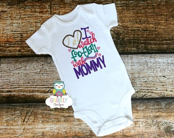 I watch Football with Mommy Shirt or Bodysuit, Mommy Loves Football, Mommy watches football, mommy's girl, football