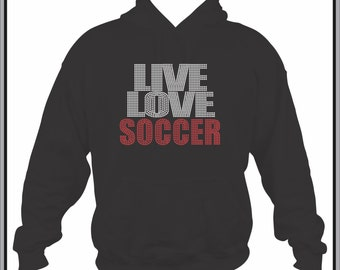 Rhinestone Live Love Soccer Hoodie Sweatshirt Many Colors