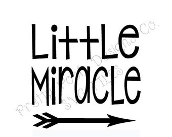 Little Miracle Premie Baby New Baby SVG digital Cutting File Great for HTV for Cricut Silhouette SVG Downloadable File