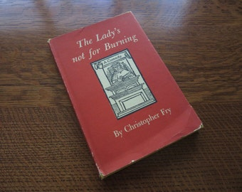The Lady's Not for Burning, Christopher Fry, 1950, Contemporary 1950's Plays,Theater, Drama,Script,Play,Romantic Comedy, HC DJ, Vintage Book