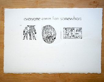 Everyone Comes From Somewhere Letterpress Print, hand-inked on BFK