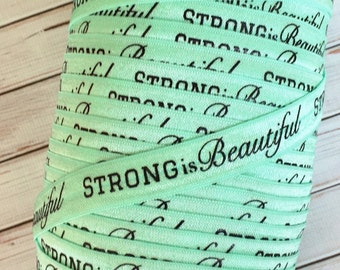 "Strong is Beautiful on AQUA 5/8"" Fold Over Elastic - 1, 3 or 5 Yards"