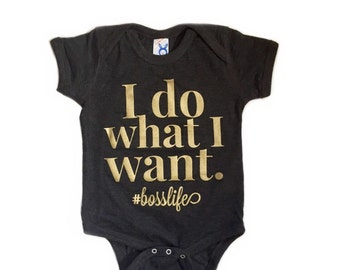 I Do What I Want #bosslife toddler t-shirt or infant bodysuit. Kids T-shirt. Cool Kids t-shirt. Baby bodysuit.  Baby shirt.