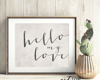 Hello My Love Print INSTANT Download 8x10 Printable, Valentines Print, Love Wall Art, Anniversary, Minimalist, Typography Print, DIY