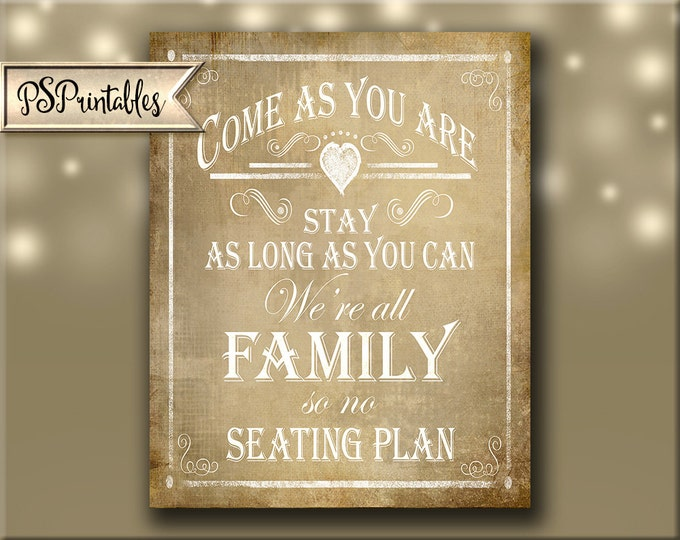 Come As You Are, No Seating Plan sign - Printable instant download digital file, wedding seating sign, DIY - Rustic heart vintage Collection