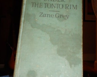 First Edition – c1926 Under The Tonto Rim by Zane Grey