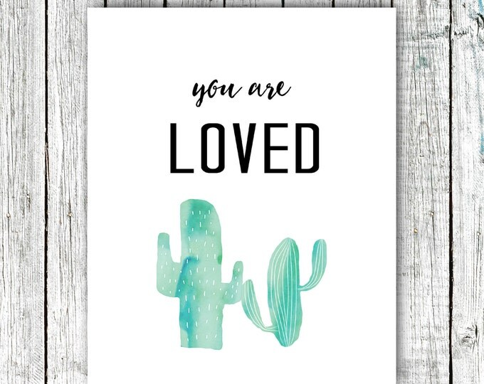 Nursery Printable, You are loved, Cactus, Watercolor, Teal, Digital Download Size 8x10 #546