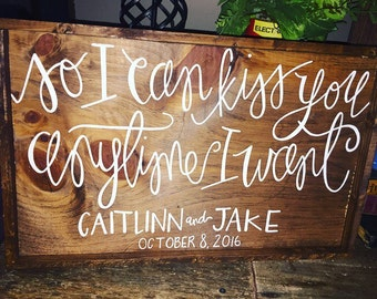 So i can kiss you anytime i want sign  personalized wedding gift