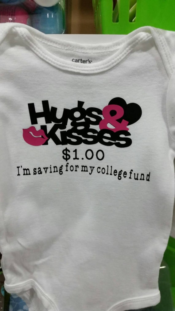Baby shirt, Hugs and kisses, 1 dollar, I'm saving for my college fund, Funny Baby Onesie, Baby boy Onesie, Adorable Baby Onesie