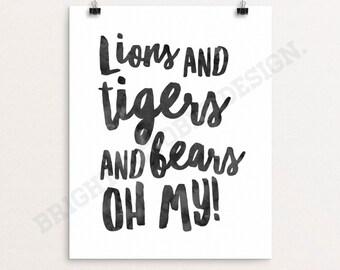 Printable Nursery Art, Lions and Tigers and Bears, Digital Download, Typography Print, Modern Wall Art, Wall Decor