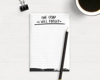 Funny Notepad- The CRAP I Will Forget - Notepad with Lines