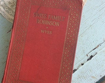 Swiss Family Robinson / Wyss / Classic Book / Antique Book / J.H. Sears Kingsport Press / Vintage Novel / Children's Book / Collectible Book