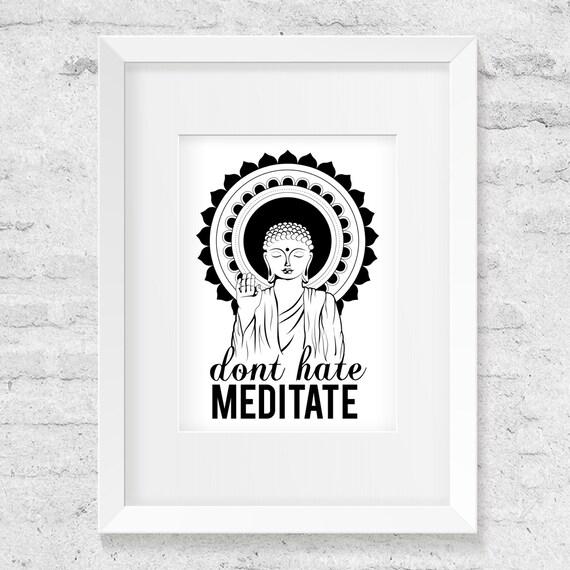 Don't Hate Meditate, Buddha Illustration, Black & White - Art Print