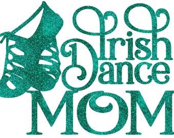 Irish Dance Mom Iron On Decal