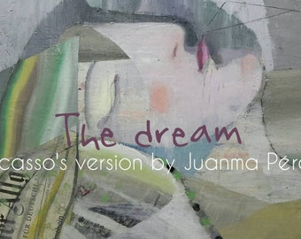 Dream. Original painting by Juanma Pérez based on Picasso. Collage and oil painting on canvas. 36,2 x  28,7 in.