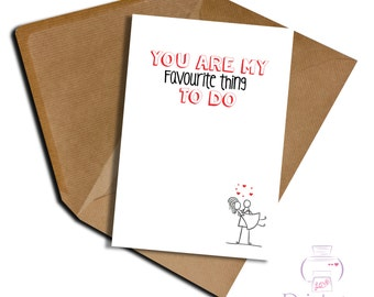 Girlfriend birthday card / boyfriend / wife / husband / You are my favourite thing to do / Valentine's / Anniversary