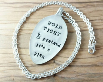Hold Tight and Pretend It's a Plan, Spoon Pendant, Hand Stamped Silver Plated Spoon, Dr. Who Necklace, Doctor Who Quote, Whovian Necklace