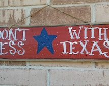 Don't Mess with Texas rustic wood sign