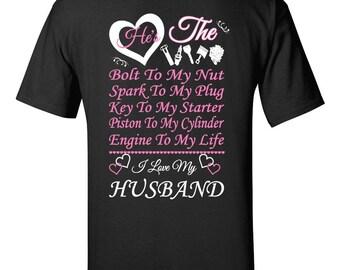 He's The Nut To My Bolt - Mechanics Wife - I Love My Husband - T-Shirt