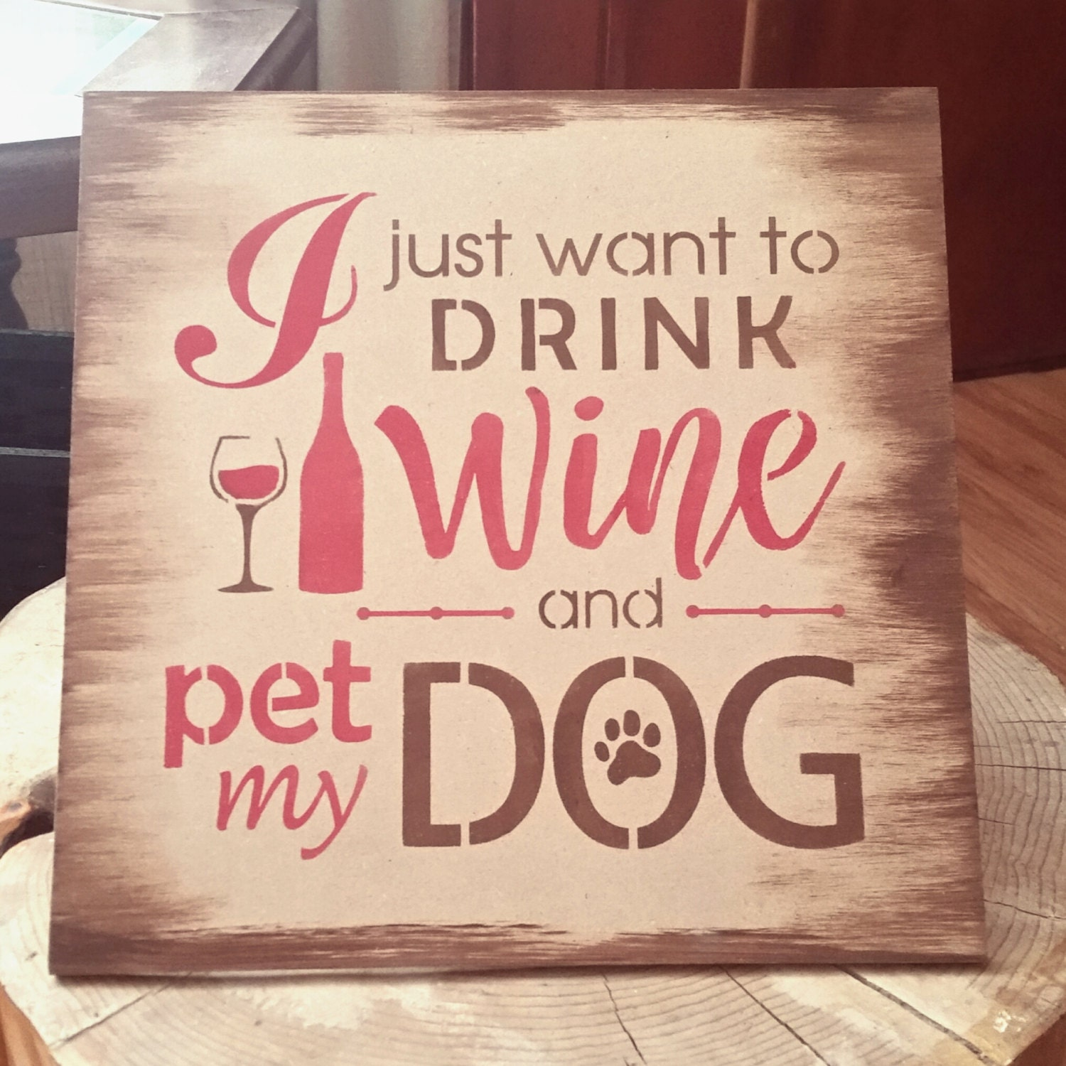 i just want to drink wine and pet my dog funny dog sign wino