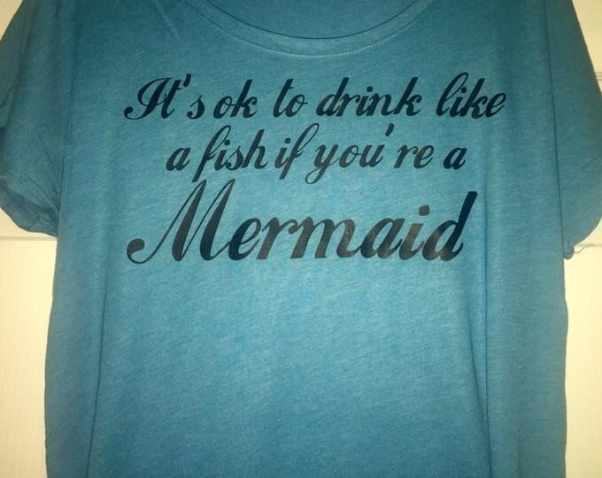 It's ok to drink like a fish if your a mermaid. Funny mermaid tshirt. Drinking shirts. Mermaid off the shoulder t shirt . Mermaid dolman.
