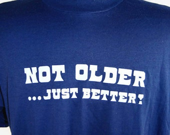 Vintage T-Shirt Not Older...Just Better! 50/50 Short Sleeve Navy Blue Ultra Thin