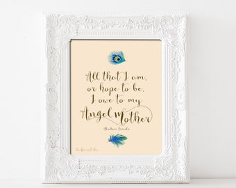 Art Print gift for Mother, Angel Mother Abraham Lincoln quote, whimsical feather art on neutral background, I love mum, 5x7 8x10 11x14 12x16