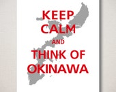 Keep Calm and THINK Of OKINAWA Print - Typography Art