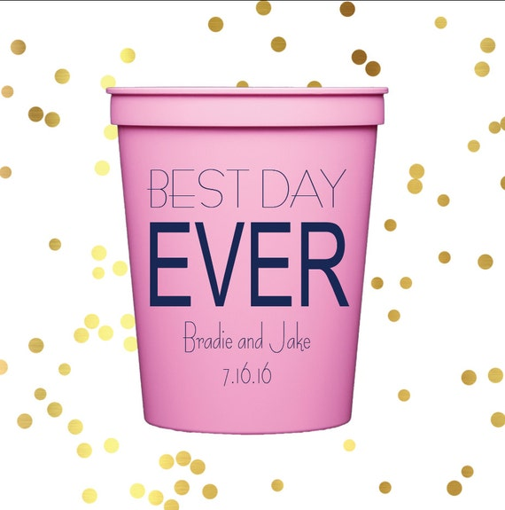Best day ever cups, Wedding stadium cups, reception favors, reception cups, personalized cups, personalized plastic, bride and groom