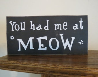 You Had Me At Meow Pet Cat Sign Custom Wood Sign Cat Lovers