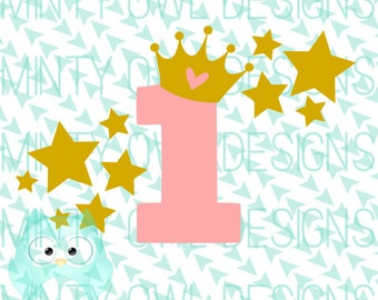 SVG Cut File - 1st Birthday - Princess Crown - Stars - Twinkle Little Star - Birthday Shirt - One Year - Cutting Files - Cricut - Silhouette
