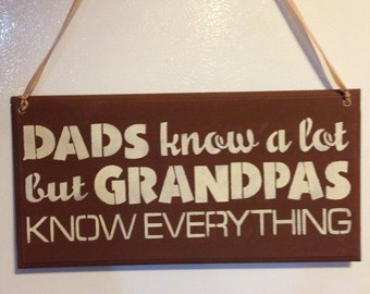 Dad's know a lot,but Grandpa's know Everything,Grandpa Gift,Gift to Papa,Fathers Day Gift for Grandpas,Best Grandpa,I love my Grandpa