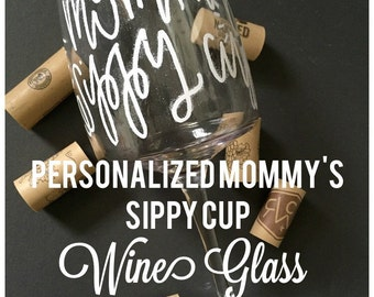 """Personalized """"Mommy's Sippy Cup"""" Wine Glass"""
