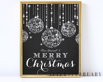 Printable Christmas Wall Art Print - Have Yourself A Merry Little Christmas Ornament Art Print  - INSTANT DOWNLOAD - No.435