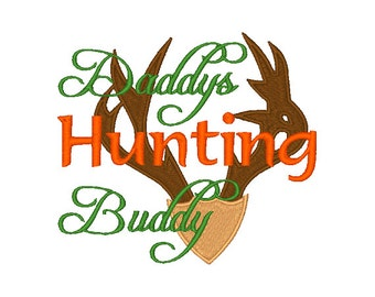 Daddy's Hunting Buddy Machine Embroidery Design Embroidery Designs Hunting Deer Hunting Design 4X4 5X7 6X10 8X8 Instant Download