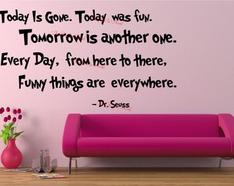 """Quote """"Today is Gone"""" Dr. Seuss Vinyl decal ....EDE00007"""