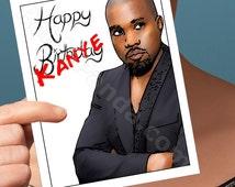 Funny Birthday Card   Kayne West   yeezy bday anniversary congratulations wedding I love you rap rapper hip-hop pop culture humour boyfriend