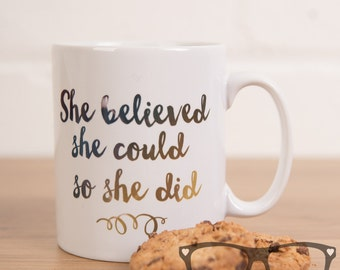 She believed she could so she did mug, mug, Tea, gift, coffee lover, Feminist, Female empowerment, Gift, women, thank you, congratulations