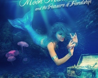 Moon Mermaid and the Treasure of Friendship Children's Book