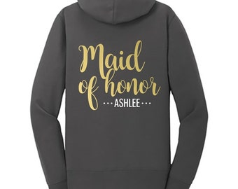 Maid of Honor {with First Name} Fleece Full-Zip Hoodie | Maid of Honor Sweatshirt | Maid of Honor Jacket