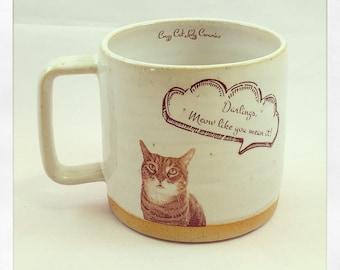 "Push Push "" Darlings, Meow like you mean it! ""Mug"
