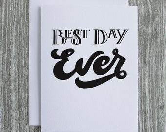 Best Day Ever - Hand Lettered Letterpress Blank Greeting Card on 100% Cotton Paper