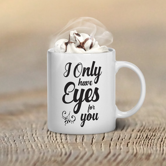 valentine 39 s day coffee mug i only have eyes for you by gulfroad