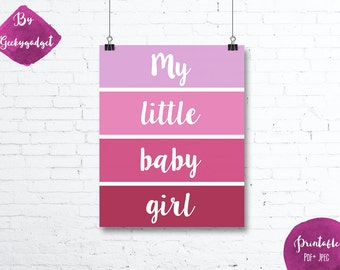 My little baby girl - paint chip pink nursery poster, quote- Pdf printable, DIY, wall art, inspirational decoration, motivational