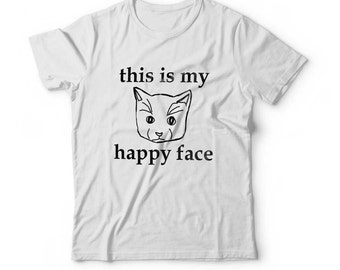 This Is My Happy Face Angry Cat T Shirt Funny Top Comedy Tee For Cat Lovers