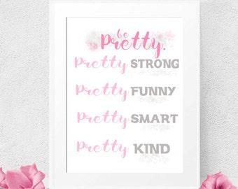 BE PRETTY KIND Print   Nursery Print Dorm Print  Girl Power   Positive Message  Be Smart Be Kind Be Funny